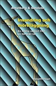 """Varför väljer DN att publicera en annons för den invandringskritiska boken """"Invandring och mörkläggning"""" just nu, först nio månader efter att den släpptes? Är det blott ett taktiskt hänsynstagande?"""