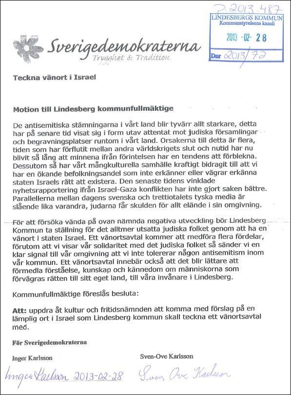 Sionistdemokraterna i Lindesberg föreslår till kommunfullmäktige att ett vänortsavtal ska tecknas mellan Lindesberg kommun och någon ort i Israel (2013).